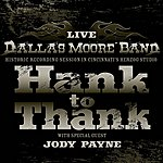 Dallas Moore Hank To Thank- Live From The Historic Herzog Studios Featuring Jody Payne