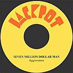 The Aggrovators Seven Million Dollar Man