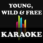 The Original Young, Wild & Free (Karaoke)