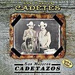 """Los Nuevos Cadetes """"Serie De Exitos"""" - Sus Mejores Cadetazos"""