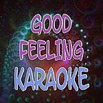 The Original Good Feeling (Karaoke)