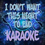 The Original I Don't Want This Night To End (Karaoke)