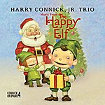 Harry Connick, Jr. Music From The Happy Elf - Harry Connick, Jr. Trio (International Version)