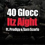 40 Glocc Itz Aight