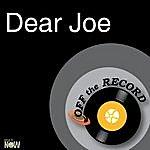 Off The Record Dear Joe