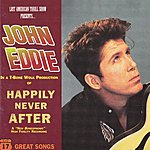 John Eddie Happily Never After