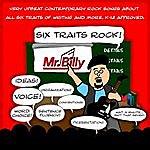 Mr. Billy Six Traits Rock!