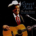 Ernest Tubb The Last Sessions: All Time Greatest Hits