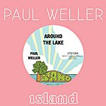 Paul Weller Around The Lake