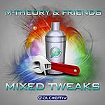 M-Theory Mixed Tweeks