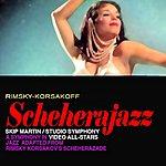 Skip Martin Scheherajazz: A Symphony In Jazz Adapted From Rimsky Korsakov's Scheherazade