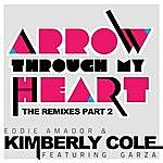 Eddie Amador Arrow Through My Heart Remixes Part 2