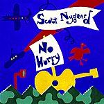 Scott Nygaard No Hurry