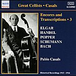 Pablo Casals Casals, Pablo: Encores And Transcriptions, Vol. 3: Complete Acoustic Recordings, Part 1 (1915-1916)