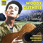 Woody Guthrie Guthrie, Woody: Pastures Of Plenty (1940-1947)