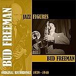 Bud Freeman Jazz Figures / Bud Freeman (1939-1940)