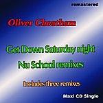 Oliver Cheatham Get Down Saturday Night Nu Skool Remixes