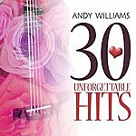 Andy Williams 30 Unforgettable Hits