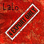 Lalo 4 Export Only