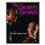 The Smothers Brothers Curb Your Tongue, Knave!