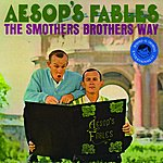 The Smothers Brothers Aesop's Fables: The Smothers Brothers Way
