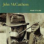 John McCutcheon What It's Like