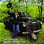 Jerry Douglas Everything Is Gonna Work Out Fine