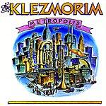 The Klezmorim Metropolis