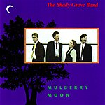 The Shady Grove Band Mulberry Moon