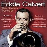 Eddie Calvert The Golden Trumpet