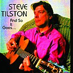 Steve Tilston And So It Goes. . .