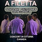 A Filetta A Filetta - Songs And Polyphonies From Corsica (Concert In Canada)