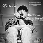 Eddie K Butter On Toast Bread - Single