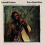 Lowell Fulson It's A Good Day