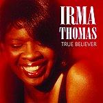 Irma Thomas True Believer