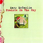 Mary McCaslin Prairie In The Sky