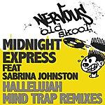 Midnight Express Hallelujah Feat. Sabrina Johnston - Mind Trap Remixes