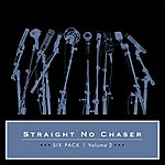 Straight No Chaser Six Pack: Volume 2