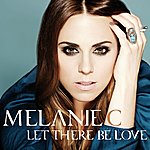 Melanie C Let There Be Love