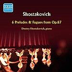 Dmitri Shostakovich Shostakovich: 6 Preludes & Fugues (1952)