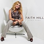 Faith Hill Come Home