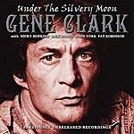 Gene Clark Under The Silvery Moon