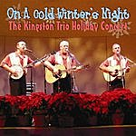 The Kingston Trio On A Cold Winter's Night (The Kingston Trio Holiday Concert)