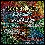 Inner Circle No Seeds - Single (Smoke Remix)