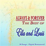 Louis Armstrong Always & Forever: The Best Of Ella And Louis (50 Songs - Digital Remastered)