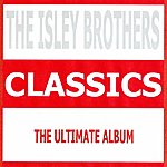 The Isley Brothers Classics - The Isley Brothers