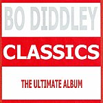 Bo Diddley Classics - Bo Diddley
