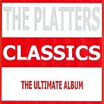 The Platters Classics - The Platters