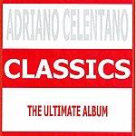 Adriano Celentano Classics - Adriano Celentano