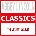 Abbey Lincoln Classics - Abbey Lincoln